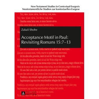 Acceptance Motif in Paul: Revisiting Romans 15:713