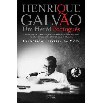 Henrique Galvão: Um Herói Português