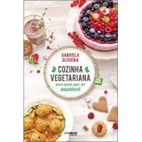 Cozinha Vegetariana Para Quem Quer Ser Saudável