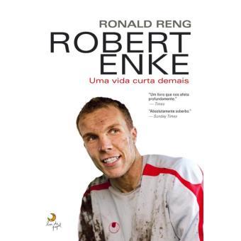 Robert Enke   Uma vida curta demais