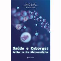 Saúde e Cyborgs: Cuidar na Era Biotecnológica