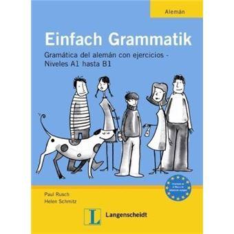 Einfach Grammatik - Ausgabe für spanischsprachige Lerner : Übungsgrammatik Deutsch A1 bis B1