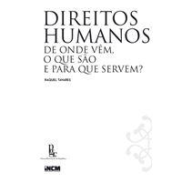 Direitos Humanos - De onde vêm, o que são e para que servem?