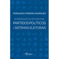 Introdução ao Estudo dos Partidos Políticos e Sistemas Eleitorais