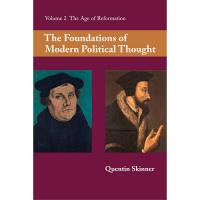The Foundations of Modern Political Thought - Book 2: The Age of Reformation