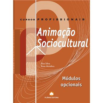 Animação Sociocultural - Ensino Profissional - Módulos Opcionais - Manual do Aluno