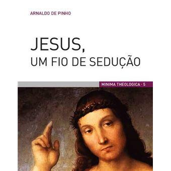 Jesus, Um Fio de Sedução