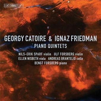 eorgy Catoire & Ignaz Friedman: Piano Quintets - SACD