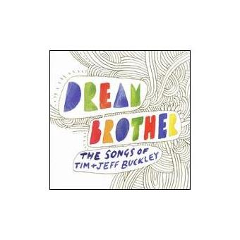 Dream Brother: Songs of Tim & Jeff Buckley