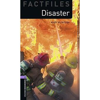 Oxford Bookworms Factfiles - Stage 4: Disaster