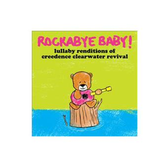 Rockabye Baby! Lullaby Renditions of Creedence Clearwater Revival
