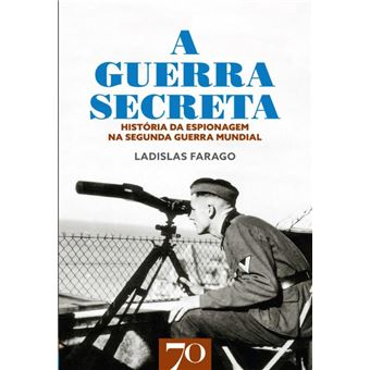 A Guerra Secreta - História da Espionagem na II Guerra Mundial