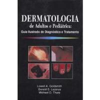 Dermatologia de Adultos e Pediátrica: Guia Ilustrado de Diagnóstico e Tratamento