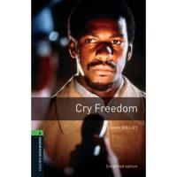 Oxford Bookworms Library - Cry Freedom: 2500 Headwords - Level 6