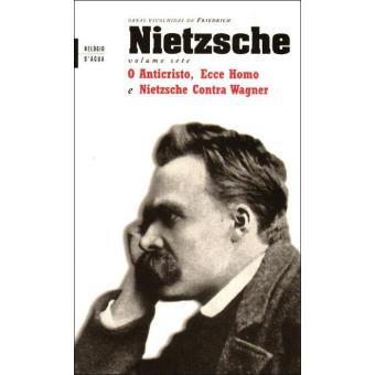 O Anticristo, Ecce Homo e Nietzsche Contra Wagner
