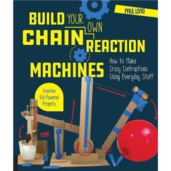 Build Your Own Chain Reaction Machines