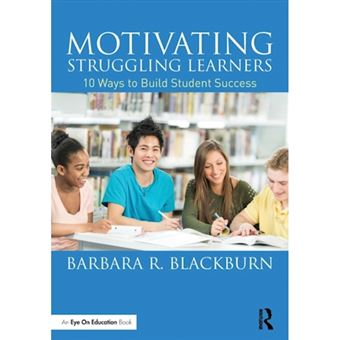 Motivating struggling learners