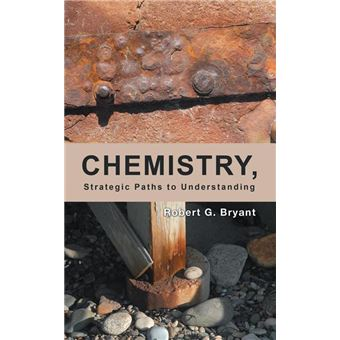 Chemistry, Strategic Paths to Understanding