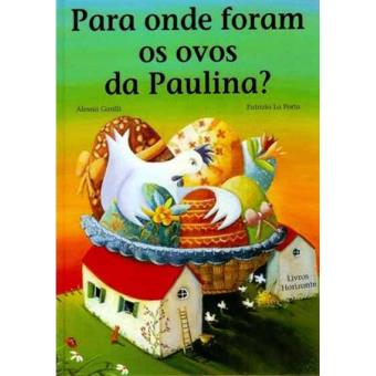 Para Onde Foram os Ovos da Paulina?