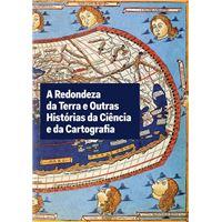 A Redondeza da Terra e Outras Histórias da Ciência e a Cartografía