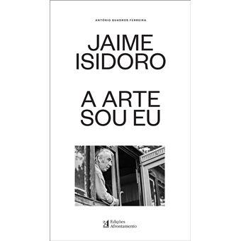 Jaime Isidoro - A Arte Sou Eu