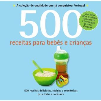 500 Receitas: Para Bebés e Crianças