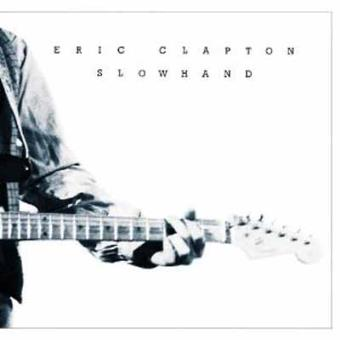 Slowhand (35th Anniversary Edition)