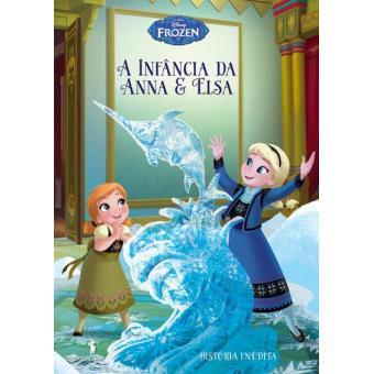 Frozen: Histórias Inéditas - Livro 3: A Infância de Anna & Elsa