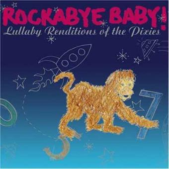 Rockabye Baby!: Lullaby Renditions of The Pixies