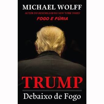 Trump: Debaixo de Fogo