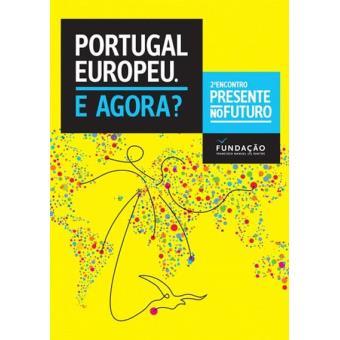 Portugal Europeu. E Agora?