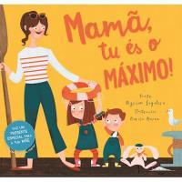 Mamã, tu és o Máximo!