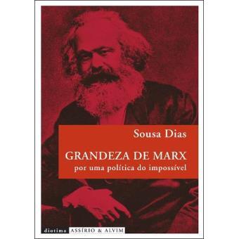 Grandeza de Marx por uma Política do Impossível