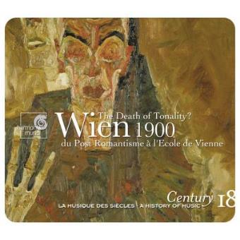 Century Vol 18 - Wien 1900 - The Death of Tonality?
