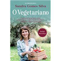 O Vegetariano - Guia Essencial para uma Alimentação Vegetariana Saudável