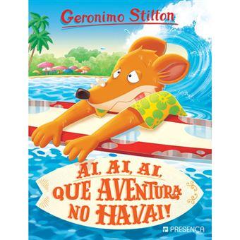 Geronimo Stilton - Livro 77: Ai, ai, ai, que Aventura no Havai!