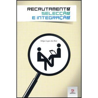 Recrutamento, Selecção e Integração