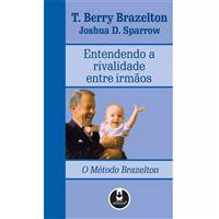 O Método Brazelton: Entendendo a Rivalidade Entre Irmãos