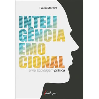 Inteligência Emocional - Uma Abordagem Prática