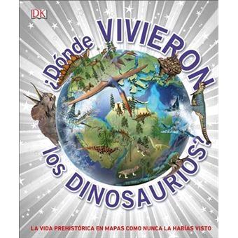 Donde vivieron los dinosaurios