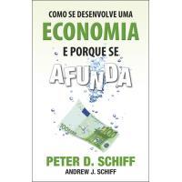 Como se Desenvolve uma Economia e porque se Afunda
