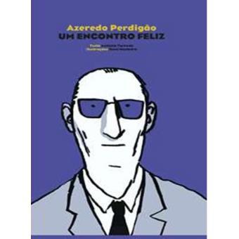 Azeredo Perdigão: Um Encontro Feliz