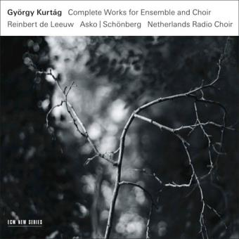 Kurtag | Complete Works for Ensemble and Choir (3CD)