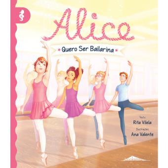Alice - Livro 6: Quero Ser Bailarina