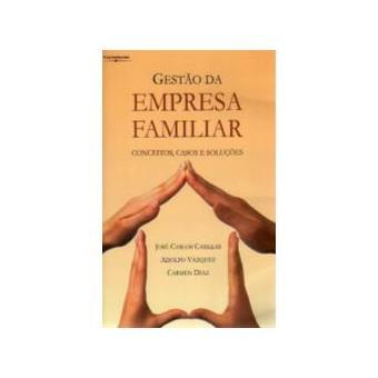 Gestão da Empresa Familiar: Conceitos, Casos e Soluções