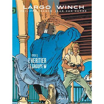 Largo Winch: Diptyques - Livre 1: L'Heritier - Le Groupe W