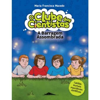 O Clube dos Cientistas - Livro 6: A Barragem Assombrada