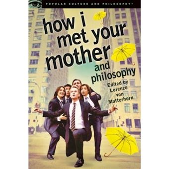 How i met your mother and philosoph