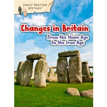 Changes in britain from the stone a