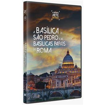 A Basílica de São Pedro e as Basílicas Papais de Roma - DVD